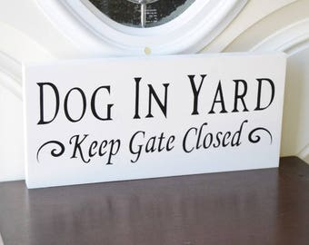 Dog or Dogs In Yard Keep Gate Closed, 12x6 Solid Pine Wood Sign, Choose your hanger