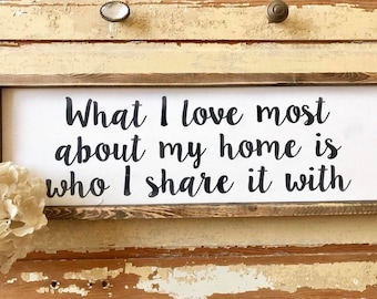 What I love most about my home is who I share it with framed sign, farmhousestyle, gallery wall, gift