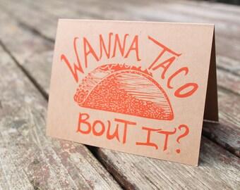 Wanna Taco Bout It? Greeting Card