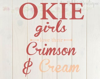 Okie Girls Love Their Crimson and Cream, ou, SVG, PNG, DXF files, instant download