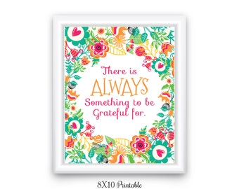 There's Always Something to Be Grateful For Inspirational, Motivational, Wall Art, Quote Print