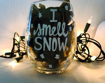 I Smell Snow- Lorelai Gilmore quote- Gilmore Girls wine glass- Gilmore Girls wine glass- gilmore girls gifts stocking stuffers mother's day