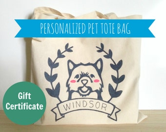 Gift Certificate - Custom Pet Tote Bag - Personalized Pet - Gift for Pet Lover - Personalized Pet Portrait