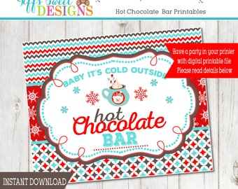 Hot Chocolate Bar Party Sign - Baby It's Cold Outside -  8x10 Sign -  Hot Cocoa Party- Instant Download - Printable