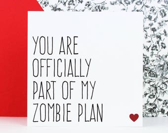 Funny zombie card, Birthday/Anniversary card, alternative greeting card, You are officially part of my zombie plan