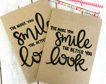 Notebook | Journal | Custom Notebook | Custom Journal | The More You Smile the Better You Look