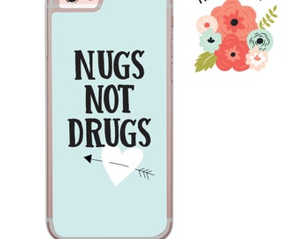 Nugs not Drugs iPhone Samsung Galaxy iPod Touch hard case