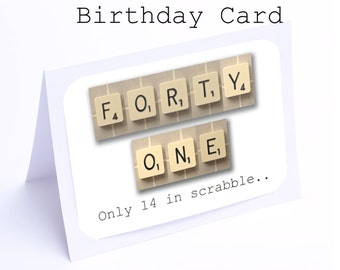Scrabble 41st Birthday Card --- 41 its only 14 in scrabble (2 gifts in 1)