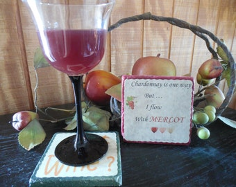 """Travertine tile with a tumbled surface """"Chardonnay is one way,but I flow with Merlot"""" coaster"""