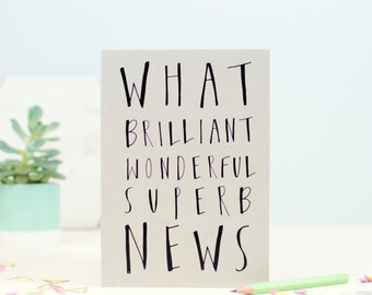 Brilliant Wonderful Superb News Greetings Card