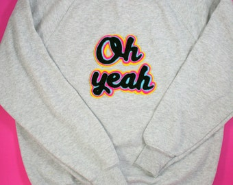 Grey Sweatshirt Jumper Oh Yeah Ferris Bueller 80's retro