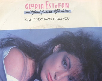 Vintage 45 Record, Gloria Estefan, Miami Sound Macine, Picture Sleeve, Cant Stay Away From You, Singer Songwriter, Free Shipping