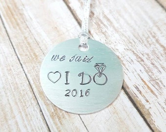 We said I DO Hand stamped wedding Christmas Tree ornament keepsake with personalised year