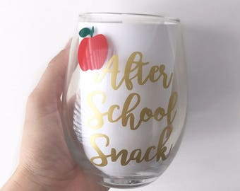 After School Snack Wine Glass; Teacher Wine Glass; Teacher Gift; Teacher Appreciation; Teacher; Back to school; Apple Glass; End of the year