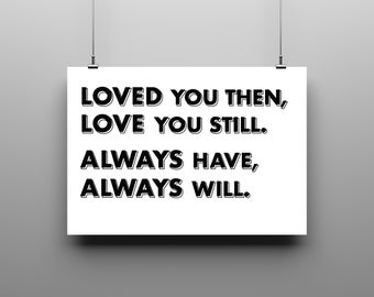 Love You Then, Love You Still Poster Print