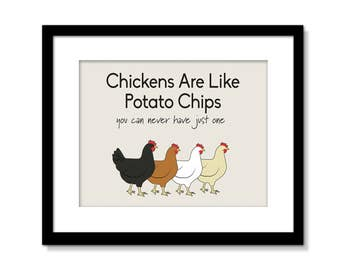 Chickens Are Like Potato Chips - Chicken Sign - Funny Chicken Wall Art - Chicken Wall Decor - Chicken Poster - Chicken Quote