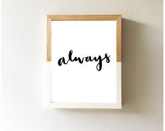 Always | Harry Potter Snape inspired Quote Print Valentine's, Anniversary, Wedding Gift Present, Engagement, Monochrome Brush 8x10 5x7