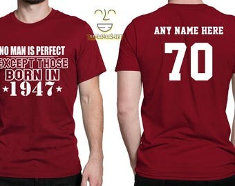1947 No Man Is Perfect Except 70th Birthday Party Shirt, 70 years old shirt, Limited Edition 70 year old, 70th Birthday Party Tee Shirt