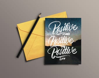 Positive Mind Positive Life (Custom Hand lettered Greeting Card)
