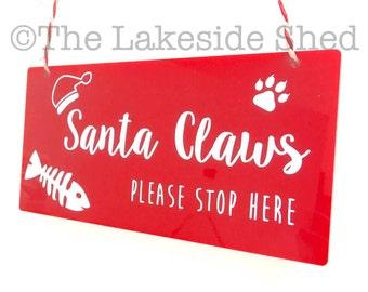 Santa Claws Please Stop Here Pet Christmas Plaque / Sign xmas Dog Cat Bone Snowflake