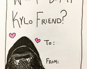 Will you be my Kylo Friend? Valentine