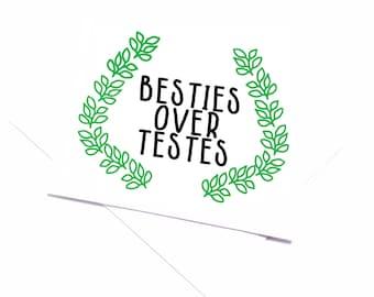"Funny friendship card. Best friend card- ""Besties before testes"""