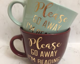 Please Go Away I'm Reading Mug / Book Lovers Mug / Reading Mug / Book Lovers Gift / I'm Reading Mug / Please Go Away Mug