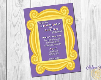 Friends TV Show Wedding Invitation or Save the Date Gold Frame • Digital or Printed
