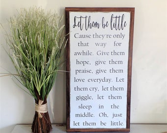 Let Them Be Little Wooden Sign Inspiration Wood sign Nursery Wall Art Framed Sign Distressed Plaque Rustic Farmhouse Fixer Upper 13x25