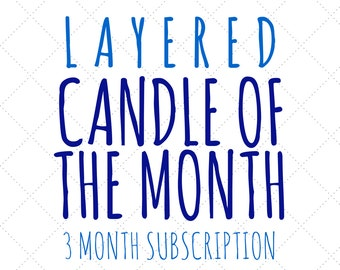 Layered Candle of the Month: 3 Month Subscription