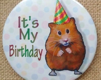 Kid's Birthday Button, It's My Birthday Pinback Button, Original Art, Hamster with Party Hat, Child's Party, Three Inch Button