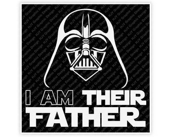 Disney, Star Wars, Darth Vader, I Am Their Father, Illustration, TShirt Design, Cut File, svg, pdf, eps, png, dxf