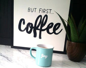 """But first...coffee wood sign 24x24"""""""