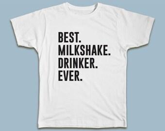 BEST Milkshake Drinker EVER T-shirt