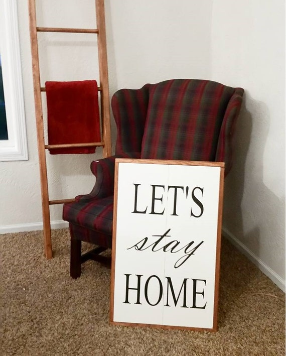 Let's Stay Home Wood Sign {Customizable}