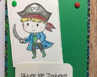 Shiver Me Timbers Pirate Handmade Birthday Card