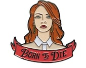 Born To Die - Lana Del Rey - Enamel Pin- by Denis Caron - Corvink Limited Edtion