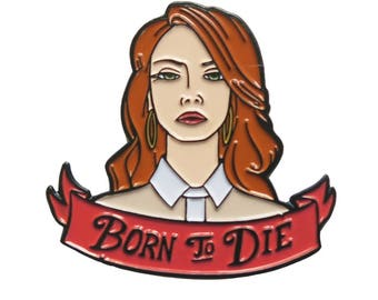 Born To Die - Lana Del Rey Inspired - Enamel Pin - Corvink Limited Edtion