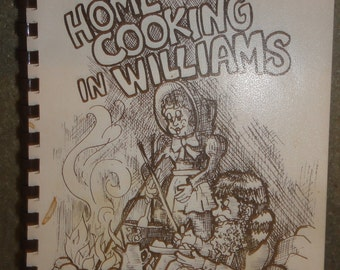 """Vintage 1980 Soft-Cover Cookbook/Titled Home Cooking in Williams"""" Arizona"""