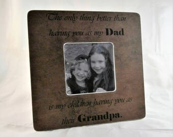 The only thing better than having you as my dad quote, christmas grandpa, grandfather frame, papa frames