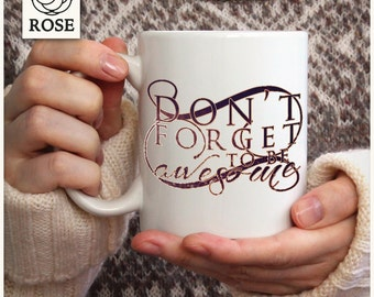 Mug - Awesome / Don't forget to be awesome