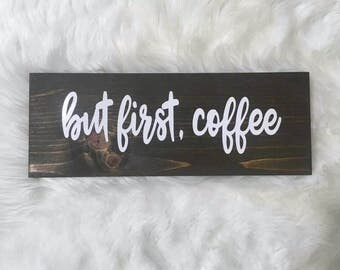 But First Coffee Sign | Coffee Signs | Coffee Decor | Coffee Lover | Coffee Bar | Coffee Gifts | Kitchen Signs | Kitchen Wall Art | Coffee
