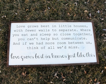 Love Grows Best In Houses Just Like This FARMHOUSE SIGN