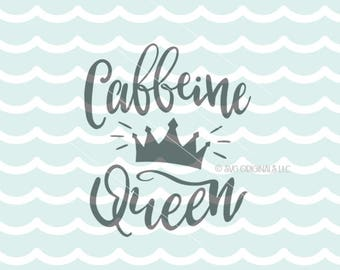 Caffeine Queen SVG File. Cricut Explore & more. Caffeine Lover Coffee Lover Crown First Coffee Mug But First Coffee SVG