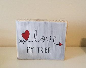 Love my tribe wood block