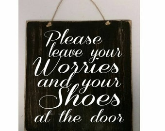 "Please leave your worries and your shoes at the door wood sign 8"" x 9"""