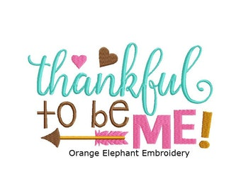 Inspirational Thankful To Be Me Unique Urban Machine Embroidery Design digital File