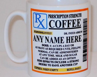 Coffee Prescription Mug PERSONALISED Any Name Funny Work Office Birthday Cup Gift