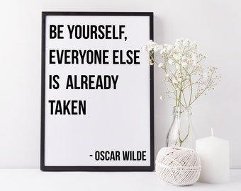 Be Yourself, Everyone Else Is Already Taken Oscar Wilde Quote Printable Oscar Wilde Print Black White Poster Inspirational Quote Art