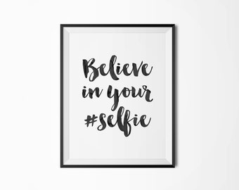Believe in your #selfie, Typography art print, Fashion Illustration, Wall art poster, Gift for her, Polka dots, Ink art, Motivational poster